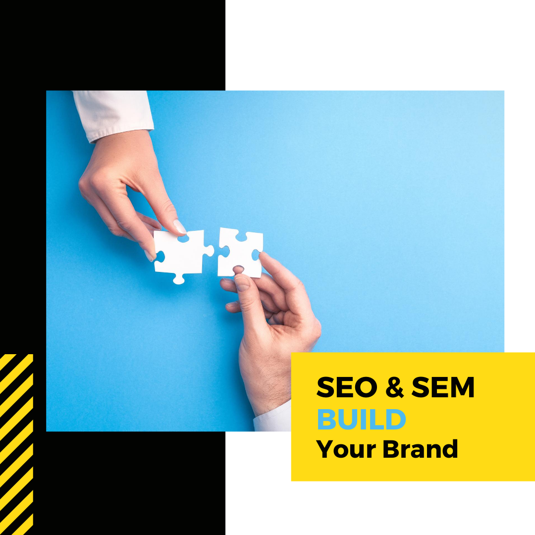 SEO and SEM to build your brand